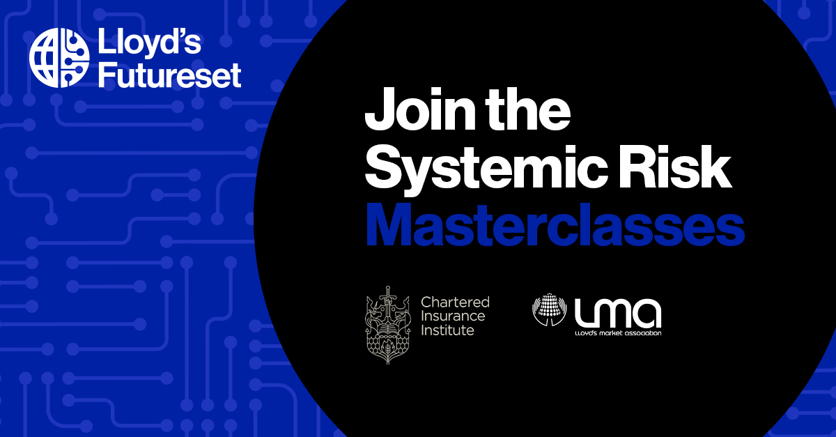 Lloyd's Futureset Systemic Risk Masterclass: Understanding the vulnerabilities of global supply chains