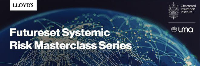 Futureset Systemic Risk Masterclass Series: The insurance response – helping customers build resilience
