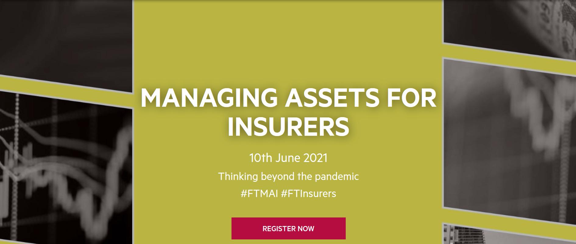 FT Managing Assets for Insurers digital conference 2021