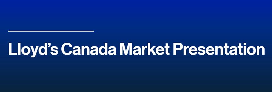 Lloyd's Canada Market Presentation 2021