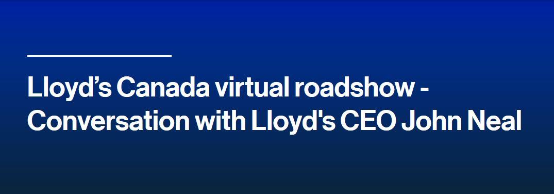 Lloyd's Canada virtual roadshow - Conversation with Lloyd's CEO John Neal