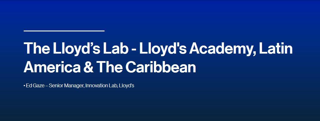The Lloyd's Lab - Lloyd's Academy, Latin America & The Caribbean