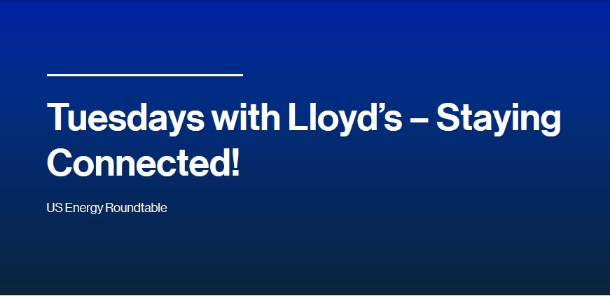 Tuesdays with Lloyd's – US Energy Roundtable