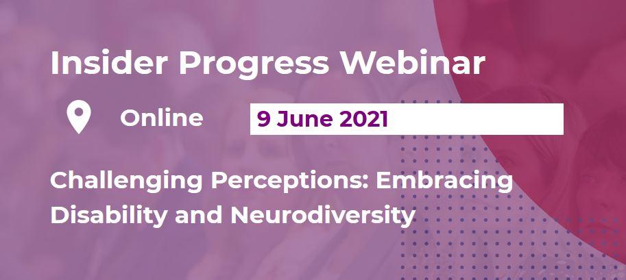 Insider Progress Webinar: Challenging Perceptions: Embracing Disability & Neurodiversity