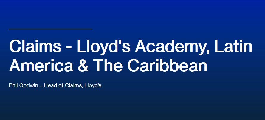 Claims - Lloyd's Academy, Latin America & The Caribbean